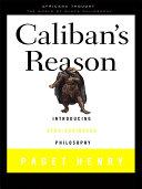 Caliban's Reason: Introducing Afro-Caribbean Philosophy