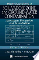 Practical Handbook of Soil  Vadose Zone  and Ground Water Contamination Book