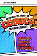 Maximizing the Impact of Comics in Your Library  Graphic Novels  Manga  and More