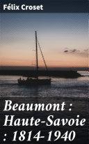 Pdf Beaumont : Haute-Savoie : 1814-1940 Telecharger