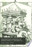 Household stories collected by the brothers Grimm, tr., with illustr. by E.H. Wehnert