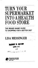Turn Your Supermarket Into a Health Food Store