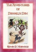 THE ADVENTURES OF DIGGLEDY DAN   A children s story of the circus