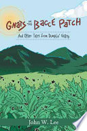 Gnats in the 'Bacce Patch  : And Other Tales from Dumplin' Valley