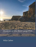 Shadows on the Rock: Large Print