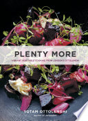 """Plenty More: Vibrant Vegetable Cooking from London's Ottolenghi [A Cookbook]"" by Yotam Ottolenghi"