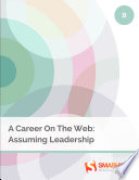 A Career On The Web  Assuming Leadership Book