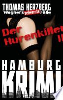 Der Hurenkiller - Das Morden geht weiter ...: Wegners schwerste Fälle (2. Teil)  : Hamburg Krimi