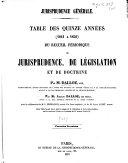 Répertoire méthodique et alphabétique de législation de doctrine et de jurisprudence en matière de droit civil, commercial, criminel, administratif, de droit des gens et de droit public