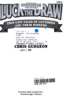 Luck of the Draw : True-life Tales of Lotteries and Their Winners