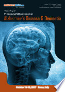 Proceedings of 9th International Conference on Alzheimer   s Disease   Dementia 2017