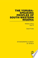 The Yoruba Speaking Peoples Of South Western Nigeria
