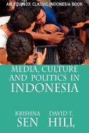 Media  Culture and Politics in Indonesia