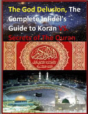 The God Delusion  the Complete Infidel s Guide to Koran Vs  Secrets of the Quran