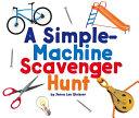 A simple-machine scavenger hunt / by Jenna Lee Gleisner.