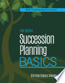 Succession Planning Basics  2nd Edition