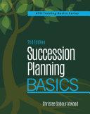 Succession Planning Basics  2nd Edition