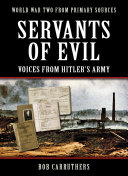 Servants of Evil  Voices from Hitlers Army