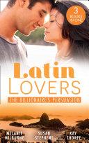 Latin Lovers: The Billionaire's Persuasion: The Venadicci Marriage Vengeance (Latin Lovers) / The Spanish Billionaire's Mistress / The South American's Wife