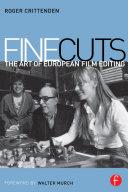 Fine Cuts: The Art of European Film Editing