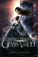 Quinsey Wolfe's Glass Vault