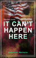 IT CAN T HAPPEN HERE  Political Dystopia  Book