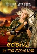 Godiva in the Firing Line