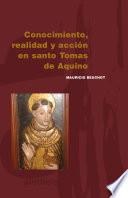 Conocimiento, realidad y acción en Santo Tomás de Aquino
