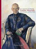 Der magische Schriftsteller Gustav Meyrink, seine Freunde und sein Werk