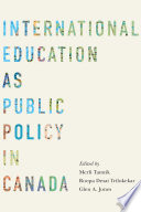 International Education as Public Policy in Canada