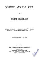 Business and pleasure  or  Social progress  by the author of  Nature s wonders