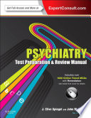 """Psychiatry Test Preparation and Review Manual E-Book"" by J Clive Spiegel, John M. Kenny"