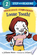 Freckleface Strawberry  Loose Tooth  Book