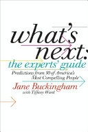 What s Next  The Experts  Guide