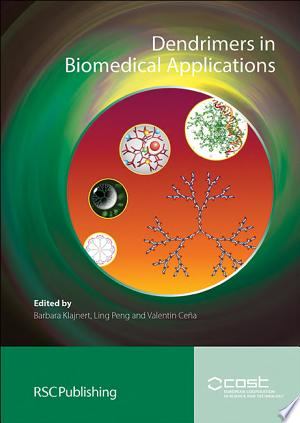 Download Dendrimers in Biomedical Applications Free Books - Dlebooks.net