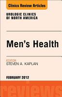 Men s Health  An Issue of Urologic Clinics   E Book
