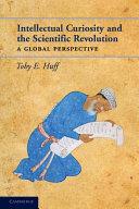 Intellectual Curiosity and the Scientific Revolution