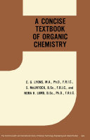A Concise Text-Book of Organic Chemistry
