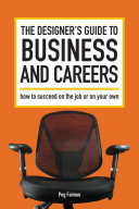 The Designer s Guide to Business and Careers