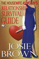 The Housewife Assassin's Relationship Survival Guide Book
