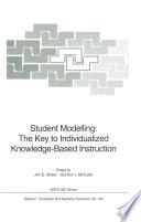 Student Modelling  The Key to Individualized Knowledge Based Instruction