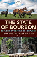 link to The state of bourbon : exploring the spirit of Kentucky in the TCC library catalog