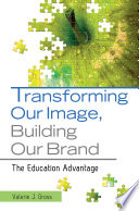 Transforming Our Image  Building Our Brand  The Education Advantage