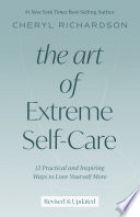 """""""The Art of Extreme Self-Care: 12 Practical and Inspiring Ways to Love Yourself More"""" by Cheryl Richardson"""