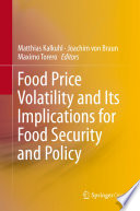 """Food Price Volatility and Its Implications for Food Security and Policy"" by Matthias Kalkuhl, Joachim von Braun, Maximo Torero"