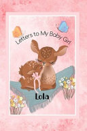 Lola Letters to My Baby Girl