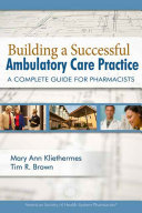 Building a Successful Ambulatory Care Practice