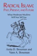 Radical Islam Past  Present  and Future Book