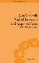 John Thelwall: Radical Romantic and Acquitted Felon [Pdf/ePub] eBook