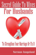 Secret Guide To Wives For Husbands  To Strengthen Your Marriage Or Fix It